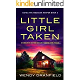 Little Girl Taken: An absolutely gripping and heart-pounding crime thriller (Detective Madison Harper Book 3)