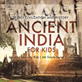 Ancient India for Kids - Early Civilization and History Ancient History for Kids 6th Grade Social Studies