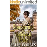Romancing the Emotional Duke: A Historical Regency Romance Book