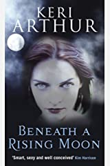 Beneath A Rising Moon: Number 1 in series (Ripple Creek Werewolf) Kindle Edition