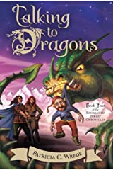 Talking to Dragons: The Enchanted Forest Chronicles, Book Four Kindle Edition