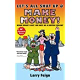 Let's All Shut Up and Make Money!: Hong Kong's Last 100 Days as a British Colony (20th Anniversary Edition) (Lily Wong cartoo