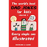 The World's Best Dad Jokes for Kids Volume 3: Every Single One Illustrated (English Edition)