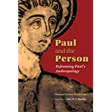 Paul and the Person: Reframing Paul's Anthropology