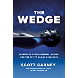 The Wedge: Evolution, Consciousness, Stress and the Key to Human Resilience