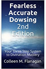 Fearless Accurate Dowsing 2nd Edition : Your Three Step System to Divination Mastery Kindle Edition