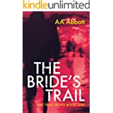 The Bride's Trail: A Gripping Missing Girl Mystery Thriller (The Trail Series Book 1)