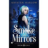 Smoke and Mirrors: An Urban Fantasy Trilogy (Visions of Darkness Book 1)