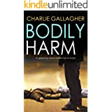 BODILY HARM a gripping crime thriller full of twists (Langthorne Police Series Book 1)