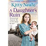 A Daughter's Ruin: An emotional, gripping and historical new family saga from the top 5 Sunday Times bestseller