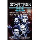 Star Trek: Future Begins (Star Trek: Starfleet Corps of Engineers Book 62)
