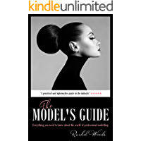 The Model's Guide: Everything you need to know about the wor…