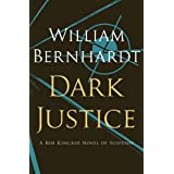 Dark Justice: A Novel of Suspense (Ben Kincaid series Book 8)