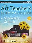 The Art Teacher's Survival Guide for Secondary Schools, Second Edition (Grades 7-12)