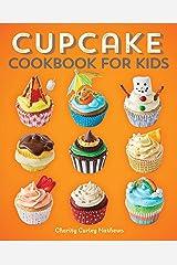 Cupcake Cookbook for Kids Kindle Edition