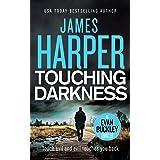 Touching Darkness: An Evan Buckley Crime Thriller (Evan Buckley Thrillers Book 10)