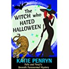 The Witch who Hated Halloween: Felix and Penzi's Seventh Paranormal Mystery (French Country Murders Book 7)