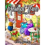 Animal Town Coloring Book: An Adult Coloring Book Featuring Fun, Easy and Relaxing Animal Town Illustrations with Stores, Gar