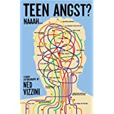 Teen Angst? Naaah . . .: A Quasi-Autobiography