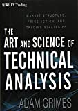 The Art and Science of Technical Analysis: Market Structure…