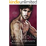Steal My Magnolia : A Small Town Forbidden Romance (Love at First Sight Book 3)