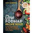 The Low-FODMAP Recipe Book: Relieve Symptoms of IBS, Crohn's Disease & Other Gut Disorders in 4 6 Weeks