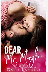 Dear Mr. Maybe: The Matchmaker Series Kindle Edition