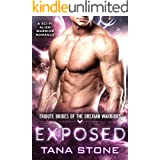 Exposed: A Sci-Fi Alien Warrior Romance (Tribute Brides of the Drexian Warriors Book 3)