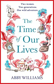 The Time of Our Lives: an emotional and hilarious story of friendship