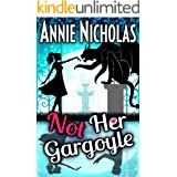Not Her Gargoyle: Paranormal Romantic Comedy (Not This Series Book 5)
