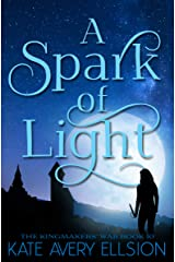 A Spark of Light (The Kingmakers' War Book 10) Kindle Edition