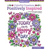 Colorful Creations Positively Inspired Coloring Book: Coloring Book Pages Designed to Inspire Creativity! (Uplifting One-Side