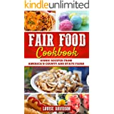 Fair Food Cookbook: Iconic Food Recipes from America's County and State Fairs