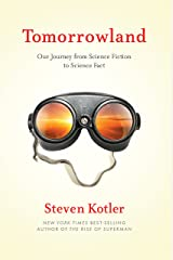 Tomorrowland: Our Journey from Science Fiction to Science Fact Kindle Edition