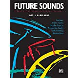 Future Sounds: A Book of Contemporary Drumset Concepts