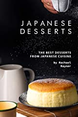 Japanese Desserts: The Best Desserts from Japanese Cuisine Kindle Edition
