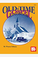 Old Time Gospel Songbook Kindle Edition