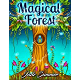 Magical Forest: An Adult Coloring Book with Enchanted Forest Animals, Cute Fantasy Scenes, and Beautiful Flower Designs for R