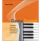 Game Sound – An Introduction to the History, Theory, and Practice of Video Game Music and Sound Design