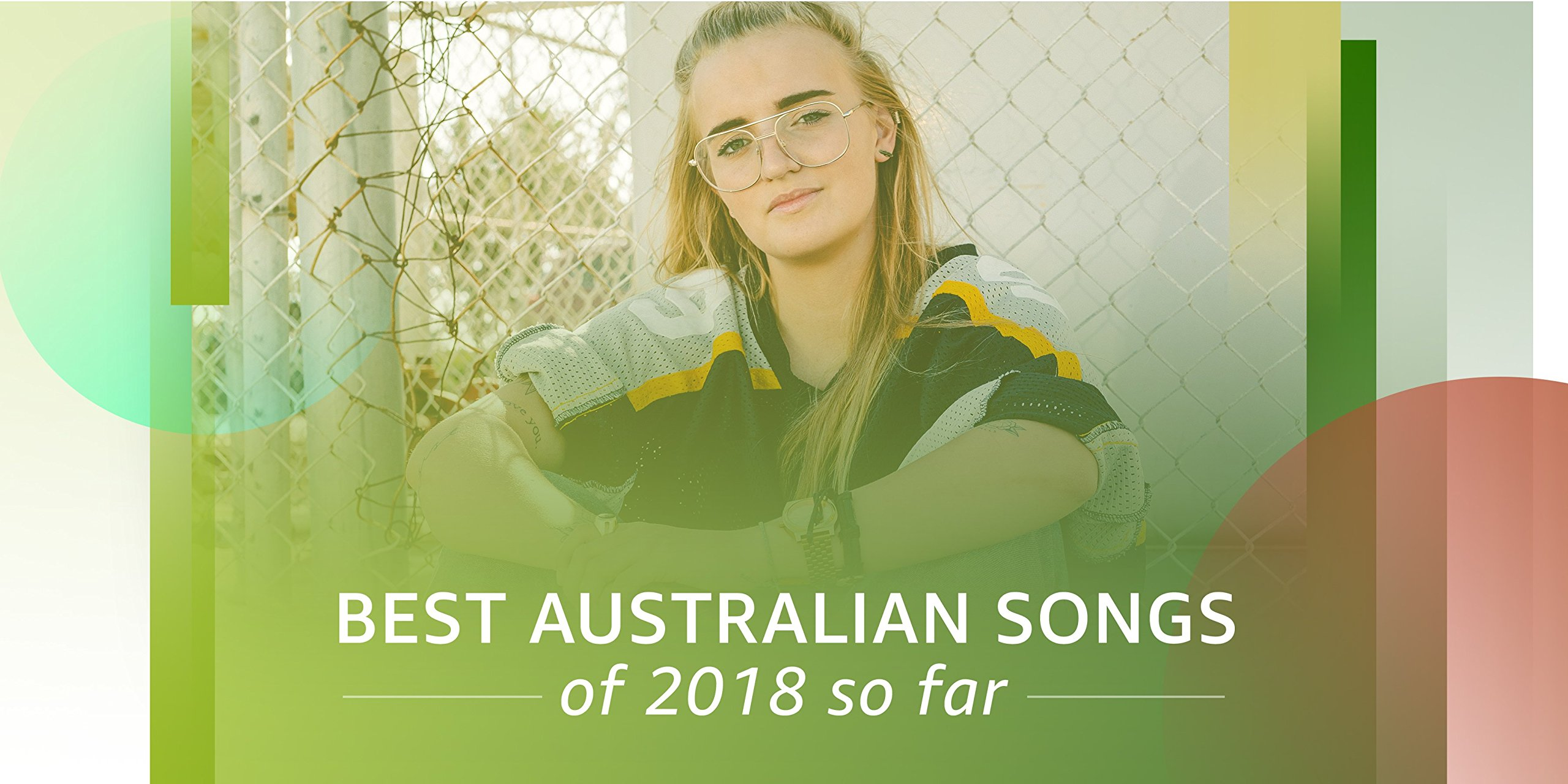 Best Australian Songs of 2018 So Far