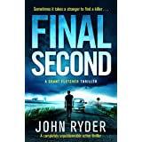 Final Second: A completely unputdownable action thriller (Grant Fletcher Series Book 2)