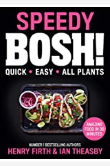 Speedy BOSH!: Over 100 New Quick and Easy Plant-Based Meals in 30 Minutes from the Authors of the Highest Selling Vegan Cookbook Ever Kindle Edition