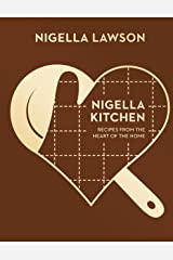 Nigella Kitchen: Recipes from the Heart of the Home (Nigella Collection) Kindle Edition