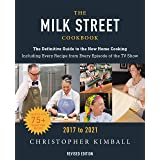 The Milk Street Cookbook (Revised Edition): The Definitive Guide to the New Home Cooking, Featuring Every Recipe from Every E
