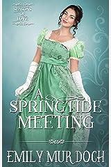 A Springtide Meeting: A Sweet Regency Romance (Seasons of Love Book 1) Kindle Edition