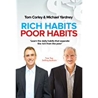 Rich Habits Poor Habits: Discover why the rich keep getting…