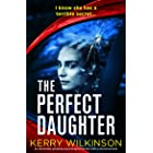 The Perfect Daughter: An absolutely gripping psychological thriller with a shocking twist