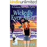 Wickedly Ever After: An Enchanted Coast Fairy Tale Novella (Enchanted Coast Magical Mystery Series)