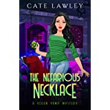 The Nefarious Necklace: A Paranormal Cozy Mystery (Vegan Vamp Mysteries Book 4)