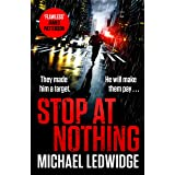 Stop At Nothing: the explosive new thriller James Patterson calls 'flawless' (Michael Gannon 1)